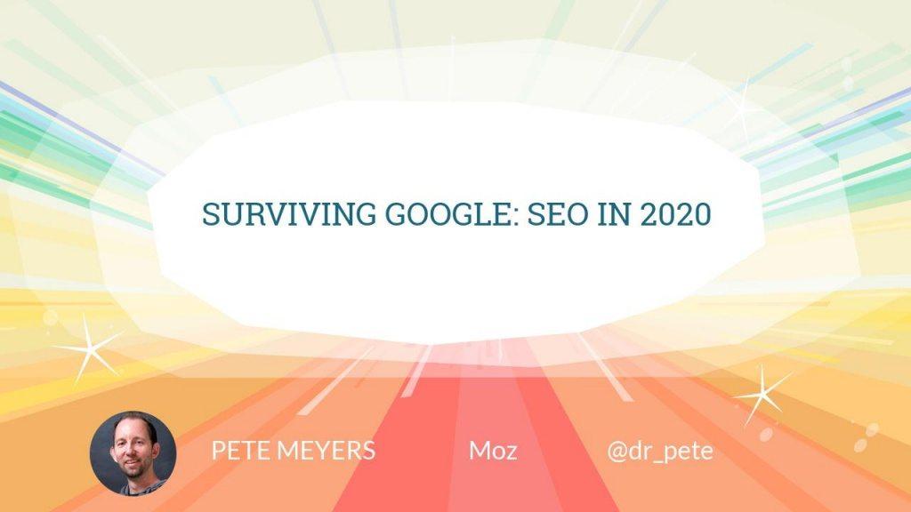 Surviving Google: SEO in 2020
